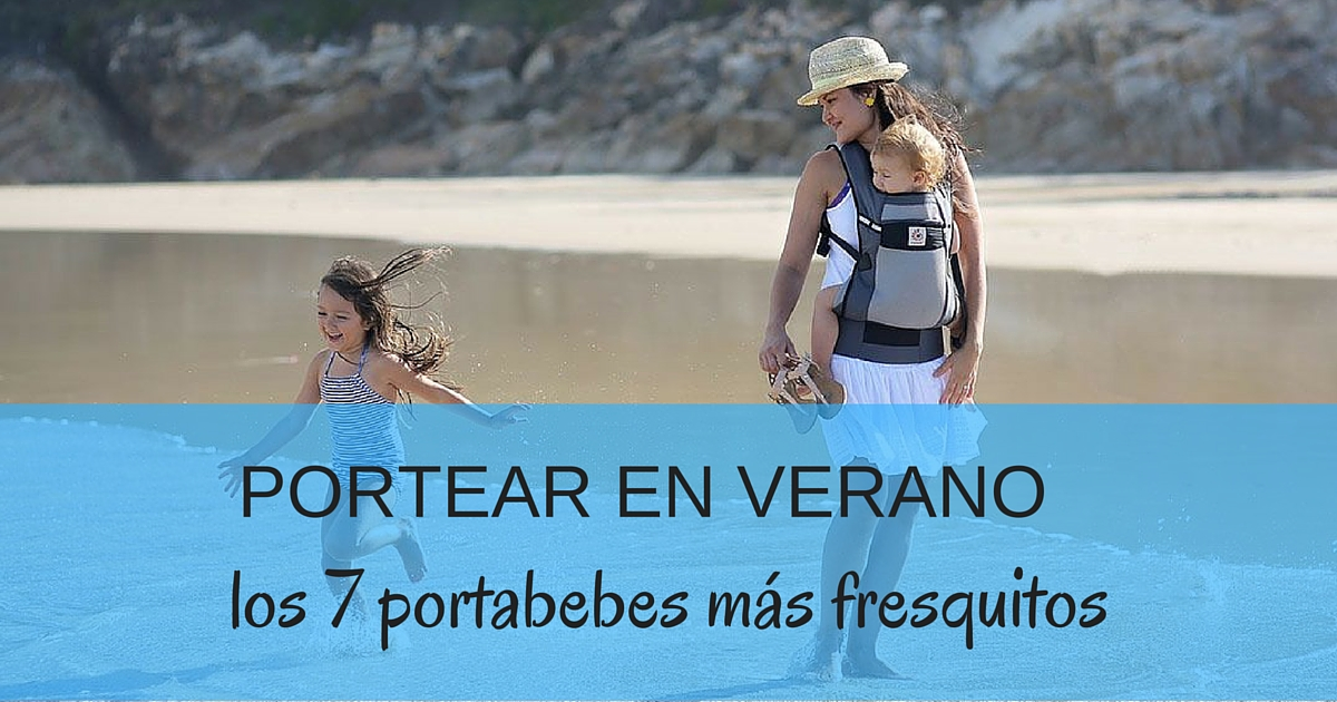 reputación primero nueva productos calientes mejor proveedor portear en verano, los 7 portabebes más fresquitos